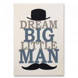 DREAM BIG LITTLE MAN PRINT